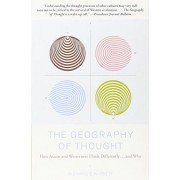 Richard Nisbett The Geography of Thought: How Asians and Westerners Think Differently...and Why