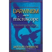 Darwinism Under the Microscope by James P Gills