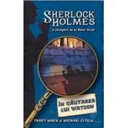 In cautarea lui Watson - Sherlock Holmes si strengarii de pe Baker Street - Tracy Mack