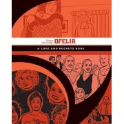 Ofelia: A Love & Rockets Book by Jaime Hernandez