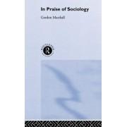 In Praise of Sociology by Gordon Marshall