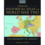 Concise Historical Atlas of World War Two by Ronald Story