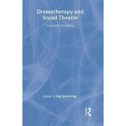 Dramatherapy and Social Theatre by Sue Jennings