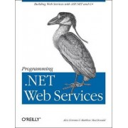 Programming .NET Web Services by Alex Ferrara