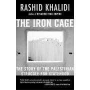 The Iron Cage by Edward Said Professor of Arab Studies Rashid Khalidi