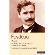 Feydeau Plays: The Girl from Maxim's; She's All Yours; A Flea in Her Ear; Jailbird v. 2 by Georges Feydeau