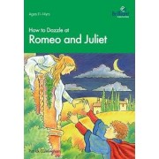 How to Dazzle at Romeo and Juliet by Patrick Cunningham