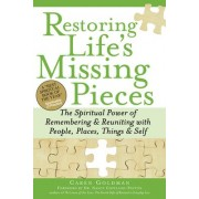 Restoring Life's Missing Pieces by Caren Goldman