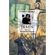 The Cambridge Companion to Jesus by Markus Bockmuehl