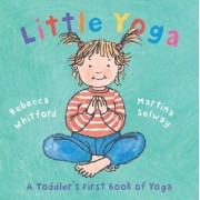 Little Yoga by Rebecca Whitford