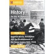 Imperial Russia, Revolution and the Establishment of the Soviet Union (1855-1924): Paper 3 by Sally Waller