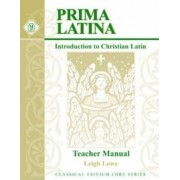 Prima Latina Teacher 2nd Edition Grades K-4 by Leigh Lowe
