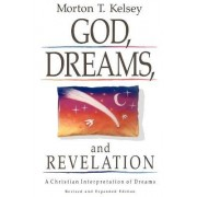 God, Dreams and Revelation by Morton T. Kelsey