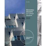 Elementary Geometry for College Students, International Edition by Daniel C. Alexander
