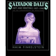 Salvador Dali's Art and Writing, 1927-1942 by Haim N. Finkelstein