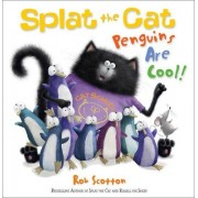 Splat the Cat - Penguins are Cool! by Rob Scotton