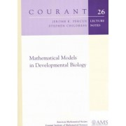 Mathematical Models in Developmental Biology by Jerome K. Percus
