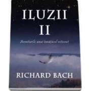 Iluzii Ii Aventurile Unui Invatacel Reticent - Richard Bach