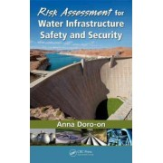 Risk Assessment for Water Infrastructure Safety and Security by Anna Doro-On