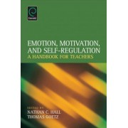 Emotion, Motivation, and Self-Regulation by Nathan C. Hall