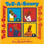 Tell-A-Bunny by Nancy Elizabeth Wallace
