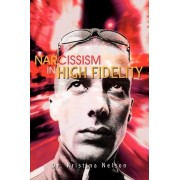 Narcissism in High Fidelity by Dr Kristina Nelson