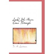 Look We Have Come Through by D H Lawrence