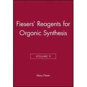 Reagents for Organic Synthesis: v. 9 by Mary Fieser