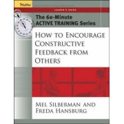 How to Encourage Constructive Feedback from Others: Leader's Guide by Mel Silberman
