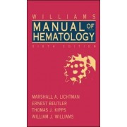 Williams Clinical Manual of Hematology by Marshall A. Lichtman