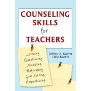 Counseling Skills for Teachers by Jeffrey A. Kottler