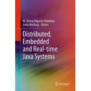 Distributed, Embedded and Real-time Java Systems by M. Teresa Higuera-Toledano