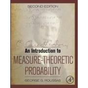 An Introduction to Measure-Theoretic Probability by George Roussas