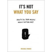 It's Not What You Say by Translator Polish to English Michael Parker