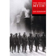 The Hitler Myth by Ian Kershaw