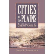 Cities on the Plains by James R. Shortridge