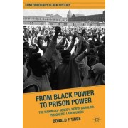 Black Power to Prison Power by Donald F. Tibbs