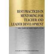 Best Practices in Mentoring for Teacher and Leader Development by Linda J. Searby
