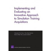 Implementing and Evaluating an Innovative Approach to Simulation Training Acquisitions by Christopher Paul