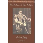 The Sultan and His Subjects by Richard Davey