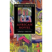 The Cambridge Companion to the African Novel by Francis Abiola Irele