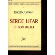 Les Cahiers Du Journal Musical Francais - 5 - Serge Lifar Et Son Ballet