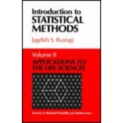 Introduction to Statistical Methods: Applications to Life Sciences v.2 by Jagdish S. Rustagi