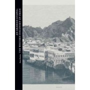 An Arabian Utopia: The Western Discovery of Oman by Alastair Hamilton