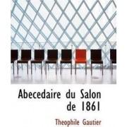 AB C Daire Du Salon de 1861 by Theophile Gautier