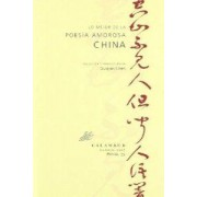 Lo mejor de la poesia amorosa china/ The Best of the Chinese Love Poetry by Guonjian Chen