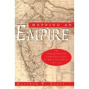 Mapping an Empire by Matthew Edney