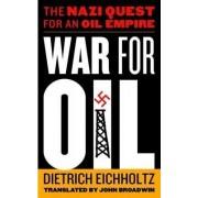 War for Oil by Dietrich Eichholtz