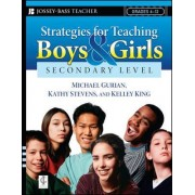 Strategies for Teaching Boys and Girls: Secondary Level by Michael Gurian