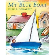 My Blue Boat by Chris L Demarest